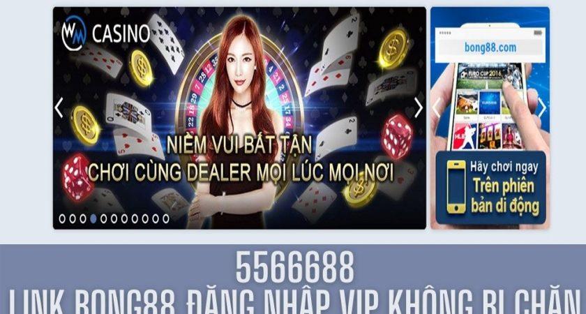 5566688   Link Bong88  đăng nhập VIP không bị chặn