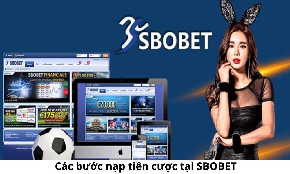 Các bước nạp tiền cược tại SBOBET