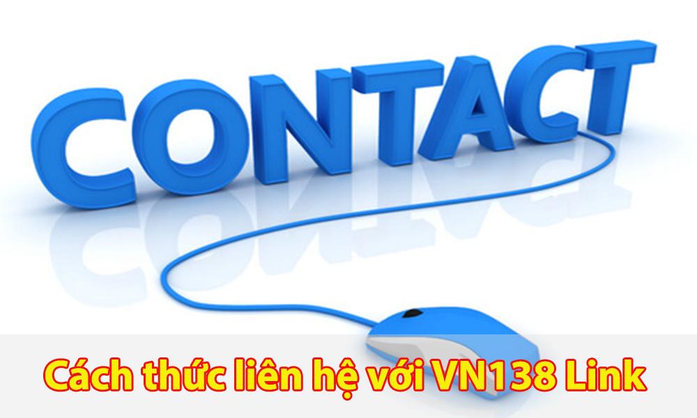 Cách thức liên hệ với VN138 Link
