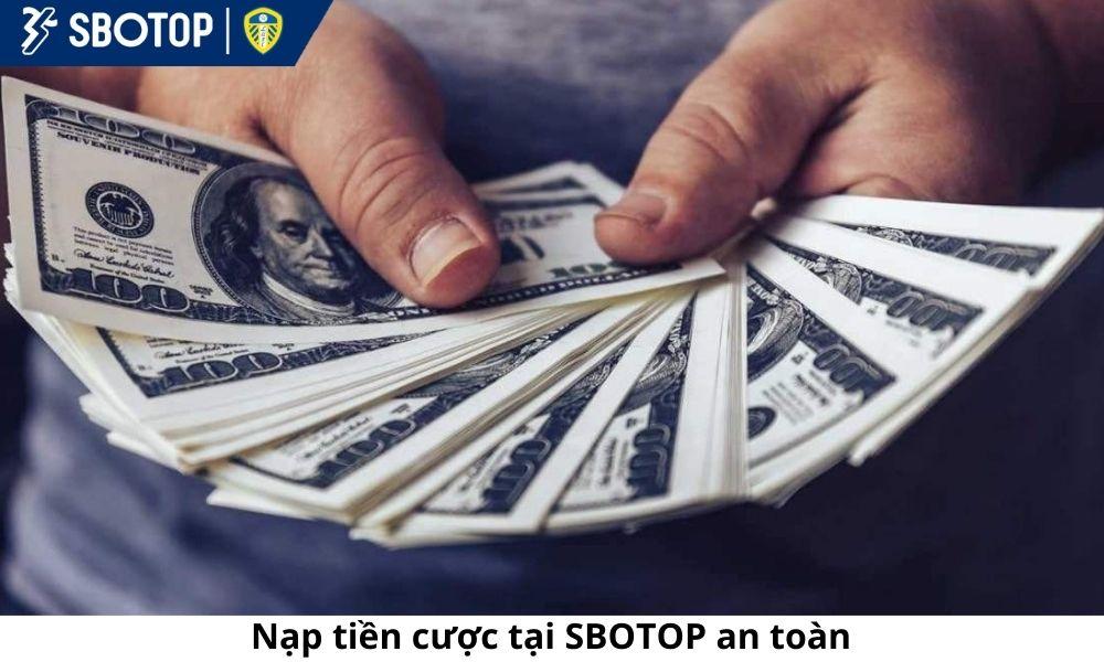 Nạp tiền cược tại SBOTOP an toàn