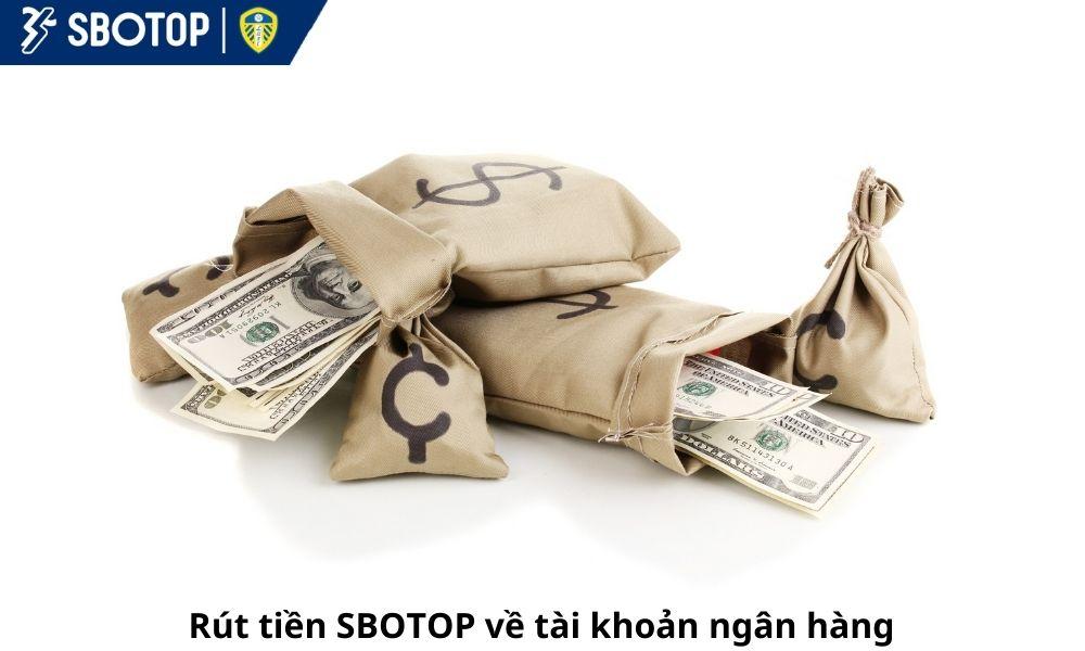 Rút tiền SBOTOP về tài khoản ngân hàng
