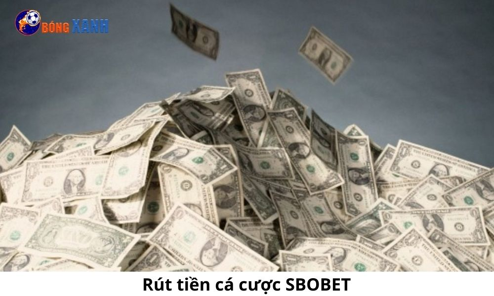 Rút tiền cá cược SBOBET